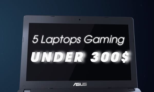 Gaming Laptops Under $300