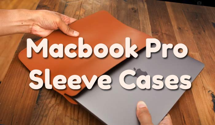 Best Macbook Pro Sleeve Cases