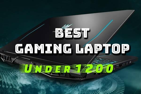 Best Gaming Laptop Under 1200