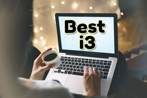 best i3 lapto0p