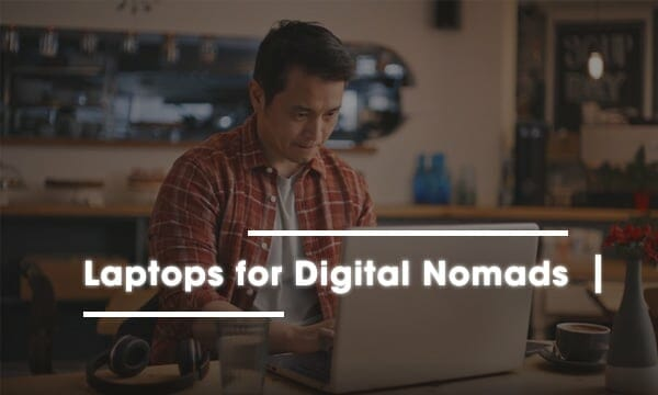 laptops for digital nomads